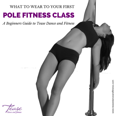 What to wear to Pole Class at Tease